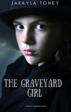 The Graveyard Girl by Ms_Horrendous