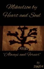 Mikaelson by Heart and Soul (TVD & TO Fanfiction) by ZAngel14