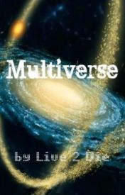 Multiverse by Live2Die