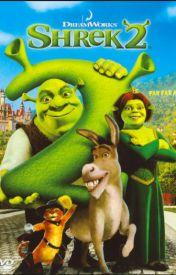 Dreamworks Shrek 2 Shrek 2 Wattpad
