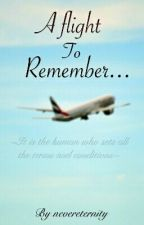A Flight To Remember... ✔ by nevereternity