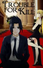 Trouble for kill ↠ SasuNaru by -drxrry