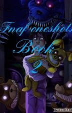 Fnaf oneshots book 2 by Nightmare_Wolf_Girl