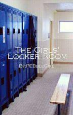 The Girls' Locker Room by PEBbleGirl