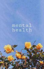 Mental Health  ✅ •joshler• by _didlydarndun