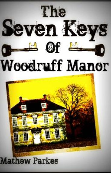 The Seven Keys Of Woodruff Manor