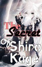 The Secret of Shiro Kage (Naruto) ON HOLD by TheShamanKomiko1234