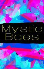 Mystic Baes~Oneshots by Leni2x