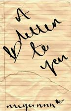 A Letter To You by megannn