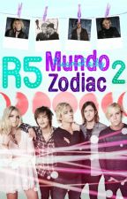 ~ R5 Mundo Zodiac 2 ~ by KissmeRocky