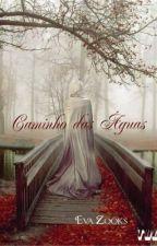 CAMINHO DAS ÁGUAS by EvaZooks