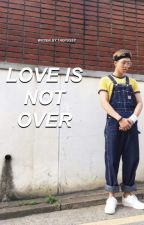 ❝LOVE IS NOT OVER❞ jjk by TAEPUSSY