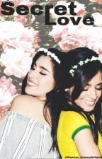 Secret Love |Camren| 2da| by Kaylor_inwonderland