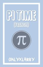 Pi Time (OS Larry) ✔ by OnlyxLarry
