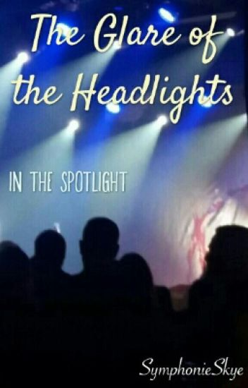 The Glare Of The Headlights- In The Spotlight