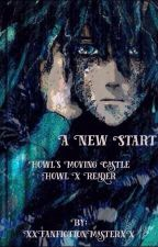 A new start   Howl's moving castle [Howl x reader] by XxFanfictionMasterxX