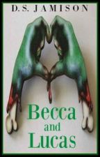 Becca and Lucas by Monrosey