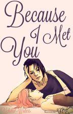 Because I Met You//Itasaku// by UchihaWriters