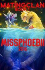 MatingClan || Book 1 by MissPhoebi