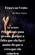 frases Ao Vento by Minie-Styles
