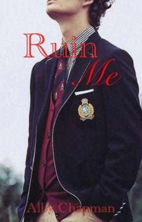 Ruin Me by albychapman