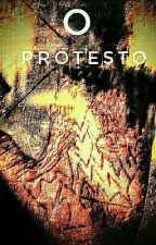 O Protesto (Em Pausa) by Ruanverissimo