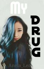 My Drug {Adrinette/Texting} by Anela_Lea