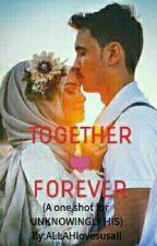 TOGETHER   FOREVER by ALLAHlovesusall