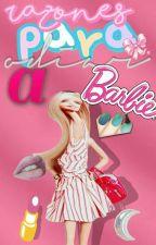 【razones para odiar a Barbie】 by rxbxcxp-