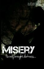 Misery : He Only Brought Darkness by -arixter