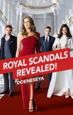 Royal Scandals Revealed! by TheRoyalsOnE
