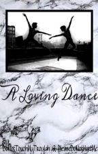 A Loving Dance - Boy x Boy by DoNotTouchMyTroylah