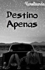 Destino Apenas by Karoliranda