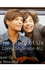 The Story of Us (sequel to the new kid) by louislovesharryyy28