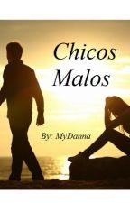 Chicos Malos by MyDanna
