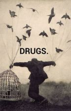 Drugs. by secretsnow