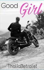 Good Girl (Próximamente) by ThaliaBetralet