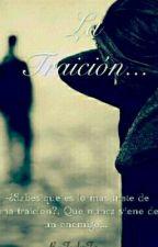 La Traición... by Abiiieee12