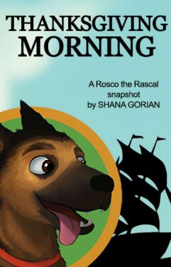 A Rosco the Rascal Snapshot - Thanksgiving Morning