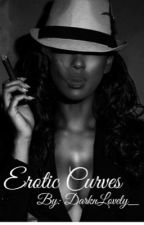 Erotic Curves  by DarknLovely_
