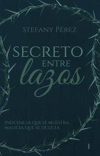 Secreto entre lazos |#Piénsaloa2/17 by tifa0405