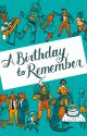 A Birthday To Remember by KellyAnneBlount