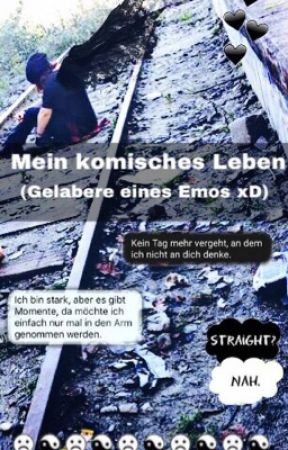 Mein Komisches Leben - Gelabere eines Emo 's  xD by _wolf_heart