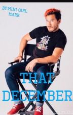 That December (Markiplier X-Reader) by suicidal_phan