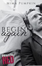 Begin Again [Projeto RED] by mimapumpkin