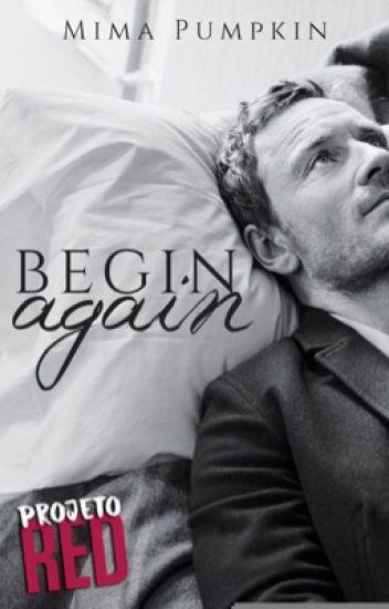Begin Again [Projeto RED]