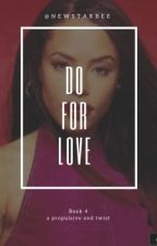 Do For Love (Book 4) by NewStarBee