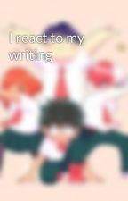 I react to my writing by Dani_Trienwood
