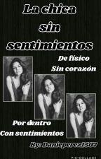 La chica sin sentimientos  by Red_DaniAlexa