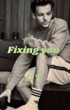 Fixing you |~| louis Tomlinson by larriestylinsxn